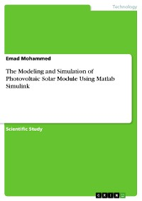 Cover The Modeling and Simulation of Photovoltaic Solar Module Using Matlab Simulink