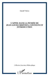 Cover L'APPEL DANS LA PENSEE DE JEAN-LOUIS CHRETIEN, CONTEXTE ET INTRODUCTION
