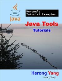 Cover Java Tools Tutorials - Herong's Tutorial Examples