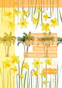 Cover Topographies of Caribbean Writing, Race, and the British Countryside