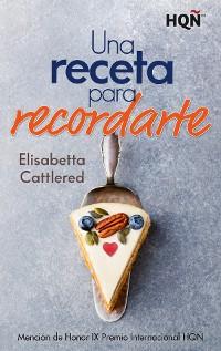 Cover Una receta para recordarte - Mención IX Premio Internacional HQÑ