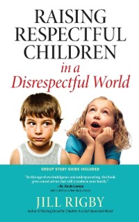 Cover Raising Respectful Children in a Disrespectful World