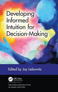 Cover Developing Informed Intuition for Decision-Making