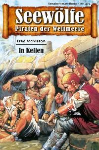Cover Seewölfe - Piraten der Weltmeere 472