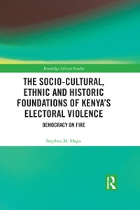 Cover Socio-Cultural, Ethnic and Historic Foundations of Kenya's Electoral Violence