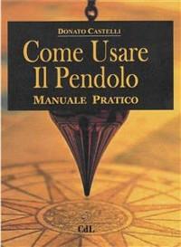 Cover Come Usare il Pendolo
