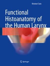 Cover Functional Histoanatomy of the Human Larynx
