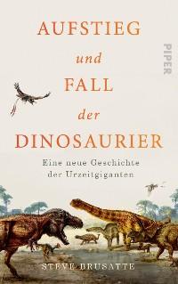 Cover Aufstieg und Fall der Dinosaurier