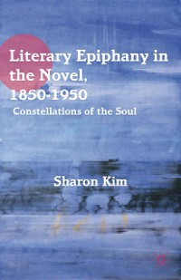 Cover Literary Epiphany in the Novel, 1850–1950