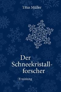 Cover Der Schneekristallforscher