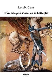 Cover L'Amorte può sbocciare in battaglia