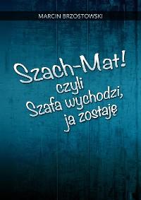 Cover Szach-Mat! czyli Szafa wychodzi, ja zostaję
