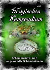 Cover Magisches Kompendium - Schamanismus und angewandte Schamanismen