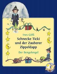 Cover Schnecke Ticki und der Zauberer Zippeldapp – Der Bengelengel