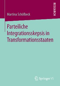 Cover Parteiliche Integrationsskepsis in Transformationsstaaten