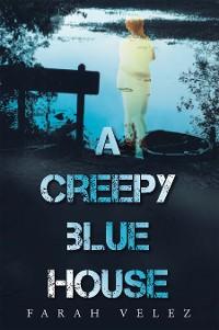 Cover A Creepy Blue House