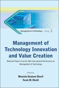 Cover Management Of Technology Innovation And Value Creation - Selected Papers From The 16th International Conference On Management Of Technology