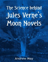 Cover The Science Behind Jules Verne's Moon Novels