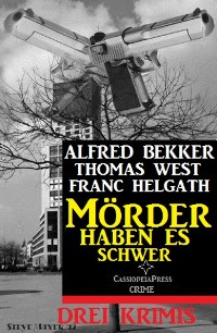 Cover Mörder haben es schwer: Drei Krimis
