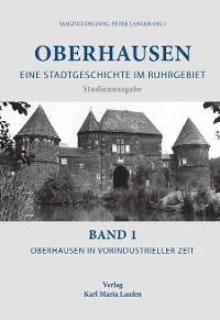 Cover Oberhausen:Eine Stadtgeschichte im Ruhrgebiet Bd.1