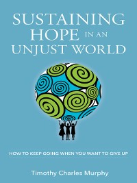 Cover Sustaining Hope in an Unjust World