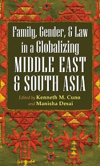 Cover Family, Gender, and Law in a Globalizing Middle East and South Asia