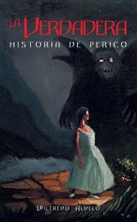 Cover La Verdadera Historia De Perico
