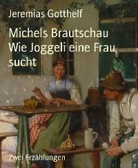 Cover Michels Brautschau          Wie Joggeli eine Frau sucht