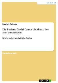 Cover Die Business-Model-Canvas als Alternative zum Businessplan