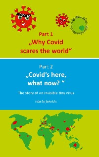 Cover Why Covid scares the world & Covid`s here, what now?