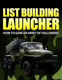 Cover List Building Launcher - How to Gain an Army of Followers
