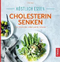 Cover Köstlich essen - Cholesterin senken