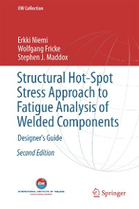 Cover Structural Hot-Spot Stress Approach to Fatigue Analysis of Welded Components