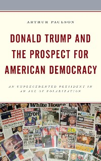 Cover Donald Trump and the Prospect for American Democracy