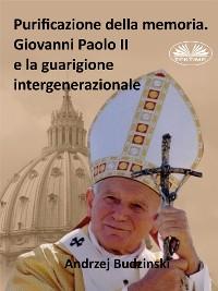 Cover Purificazione Della Memoria. Giovanni Paolo II E La Guarigione Intergenerazionale