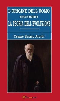 Cover L'origine dell'uomo secondo la teoria dell'evoluzione