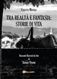 Cover Tra realtà e fantasia: storie di vita