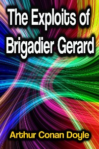 Cover The Exploits of Brigadier Gerard