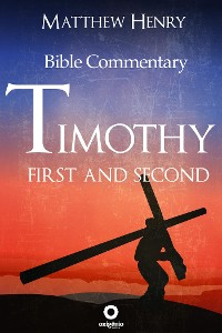 Cover First and Second Timothy - Complete Bible Commentary Verse by Verse