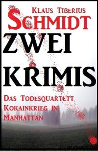 Cover Zwei Klaus Tiberius Schmidt Krimis: Das Todesquartett/Kokainkrieg in Manhattan