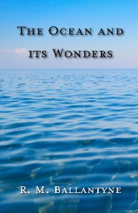 Cover The Ocean and its Wonders