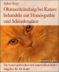 Cover Ohrenentzündung bei Katzen behandeln mit Homöopathie und Schüsslersalzen