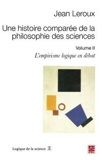 Cover Une histoire comparee de la philosophie des sciences 2
