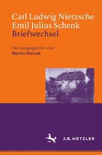 Cover Carl Ludwig Nietzsche / Emil Julius Schenk – Briefwechsel