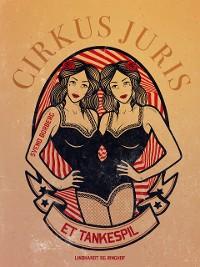 Cover Cirkus Juris. Et tankespil