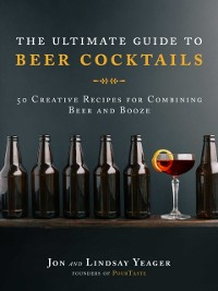 Cover Ultimate Guide to Beer Cocktails