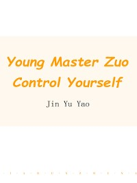 Cover Young Master Zuo, Control Yourself