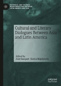 Cover Cultural and Literary Dialogues Between Asia and Latin America