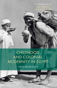 Cover Childhood and Colonial Modernity in Egypt
