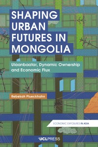 Cover Shaping Urban Futures in Mongolia